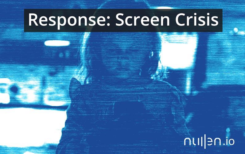 Response: Screen Crisis
